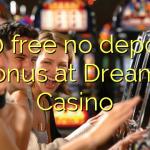 100 free no deposit bonus at Dreams Casino