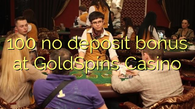 GoldSpins Casino 100 heç bir depozit bonus