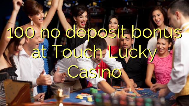 touch mobile casino no deposit
