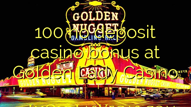 golden lady casino no deposit bonus