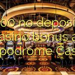 100 no deposit casino bonus at Hippodrome Casino