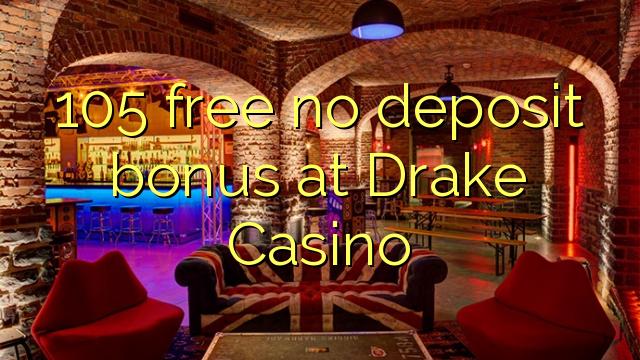 Drake Casino-da 105 pulsuz depozit bonusu yoxdur