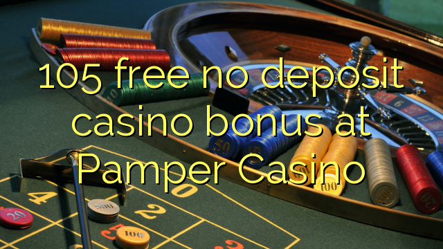 Pamper casino no deposit 2014