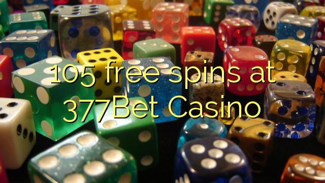 105 berputar gratis di Kasino 377Bet