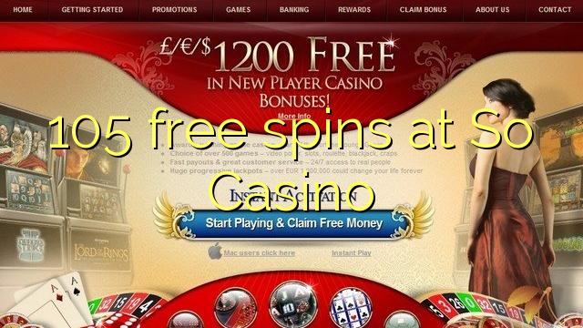 105 gratis spins bij So Casino