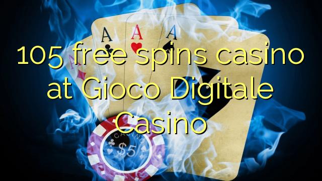 105 gratis spins casino på Gioco Digital Casino