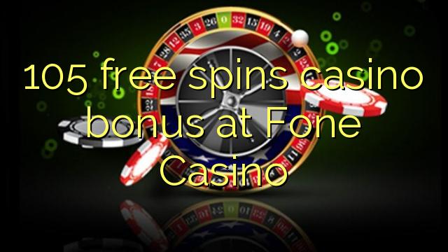 105 Free Spins Casino Bonus At Fone Casino Kode Kasino Casino Online