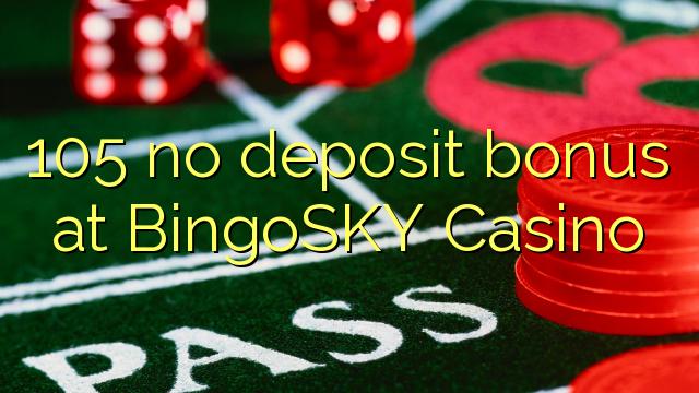 105 babu ajiya bonus a BingoSKY Casino