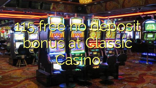 115 tasuta ei deposiidi boonus Classic Casino