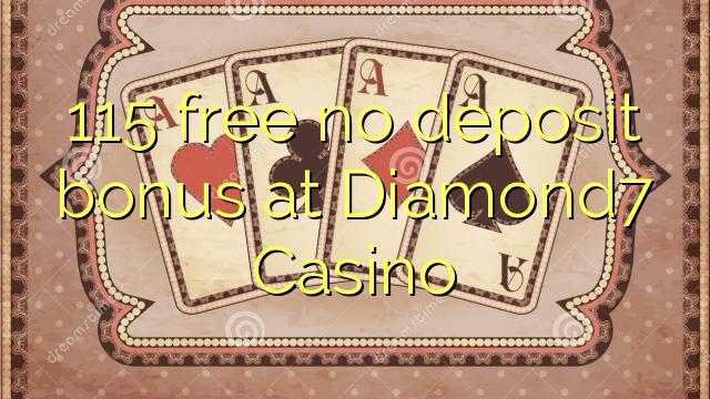 115 нест бонус амонатии дар Diamond7 Казино озод