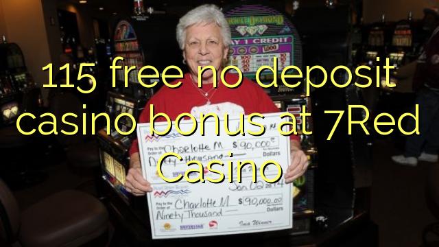 115Red Casino heç bir depozit casino bonus pulsuz 7