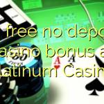 115 free no deposit casino bonus at Platinum Casino