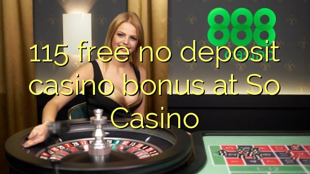 115 ngosongkeun euweuh bonus deposit kasino di kituna Kasino