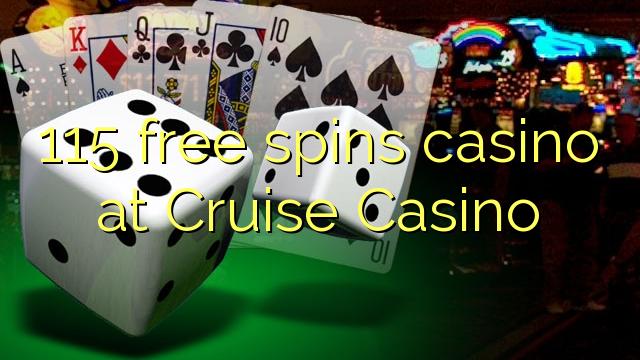 115 giri gratuiti casinò al Cruise Casino