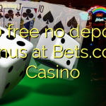 120 free no deposit bonus at Bets.com Casino