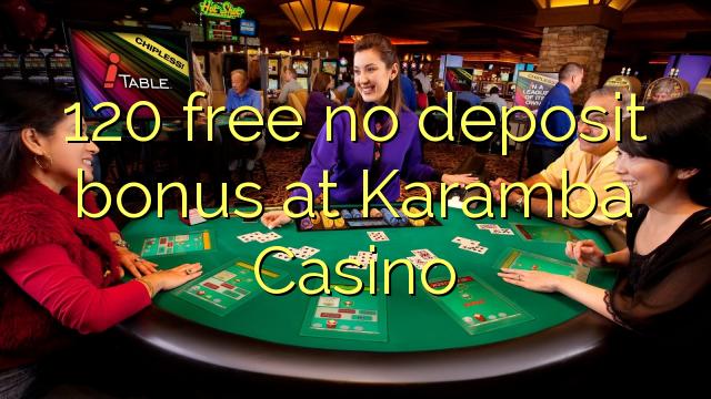 120 frigöra ingen insättningsbonus på Karamba Casino