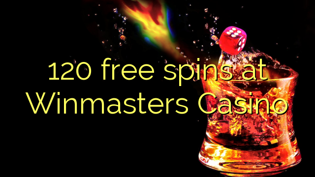 120 spins bébas dina Winmasters Kasino