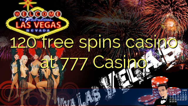 casino games 120 free spins