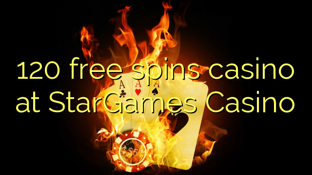 online casino games 120 free spins