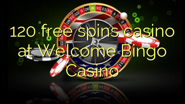 120 brezplačna igralna igralnica na Casino Welcome Bingo