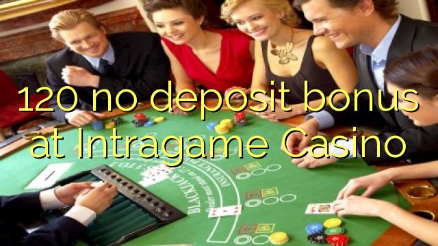 120 ingen insättningsbonus på Intragame Casino