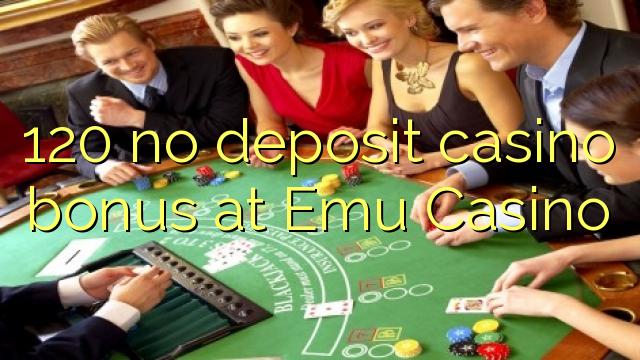 120 нест пасандози бонуси казино дар Emu Казино