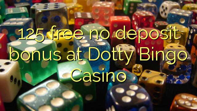 Dotty Bingo Casino heç bir depozit bonus pulsuz 125
