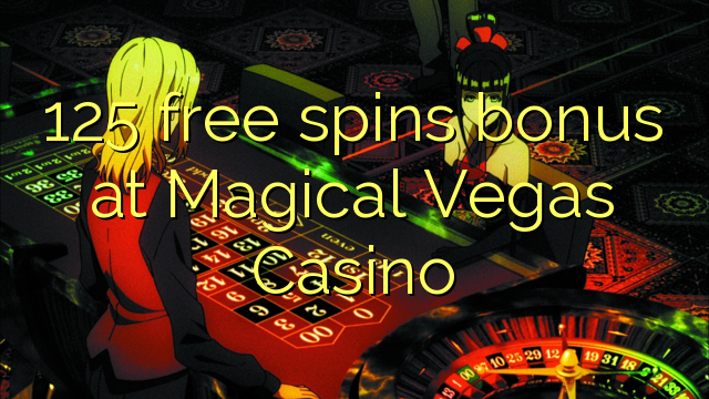 125 free spins bonus at Magical Vegas Casino