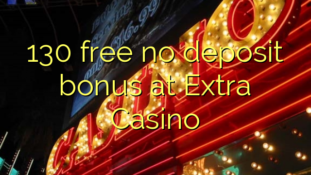 free online casino no deposit required extra gold