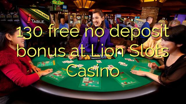 130 Bonus ohne Einzahlung bei Lion Slots Casino kostenlos