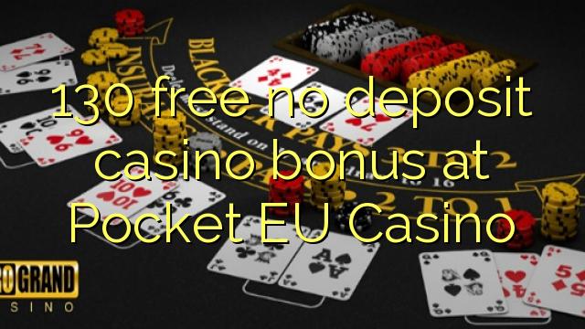130 percuma tiada bonus kasino deposit di Pocket EU Casino