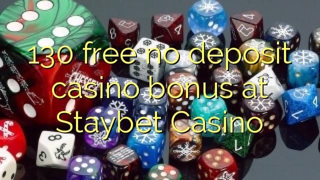 130 нест бонус амонатии казино дар Staybet Казино озод