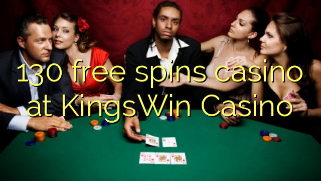 130 free spins casino at KingsWin Casino