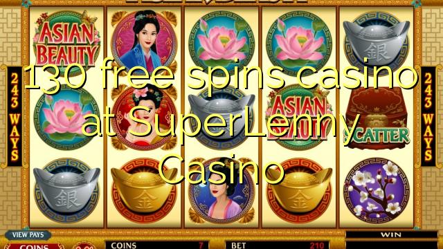 130 bébas spins kasino di SuperLenny Kasino