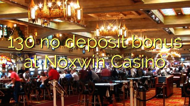 Noxwin Casino 130 heç bir depozit bonus