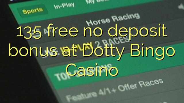 Dotty Bingo Casino heç bir depozit bonus pulsuz 135