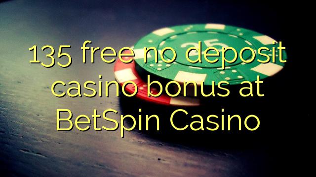 135 ngosongkeun euweuh bonus deposit kasino di BetSpin Kasino