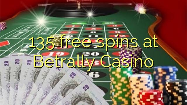 135 gratis spins bij Betrally Casino