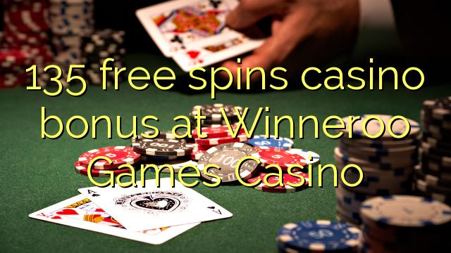 135 vapaa kierrokset kasinobonusta Winneroo Games Casinoissa