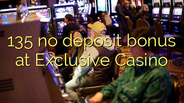 135 euweuh deposit bonus di ekslusif Kasino