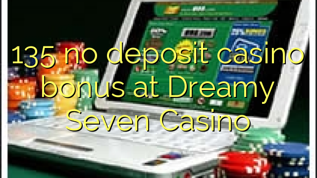 dreamy 7 casino no deposit bonus