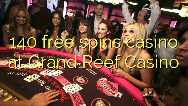 Grand Reef Casino-da 140 pulsuz casino casino