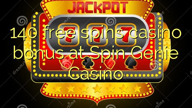 140 gratis spinnar casino bonus på Spin Genie Casino