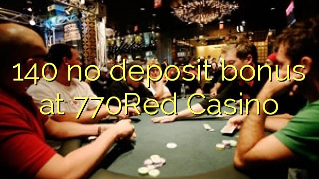 140 ebda bonus depożitu fil 770Red Casino