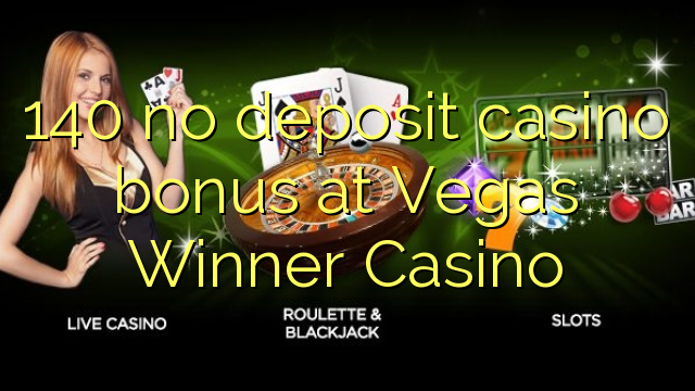 140 nenhum depósito de bônus de casino no Vegas Winner Casino