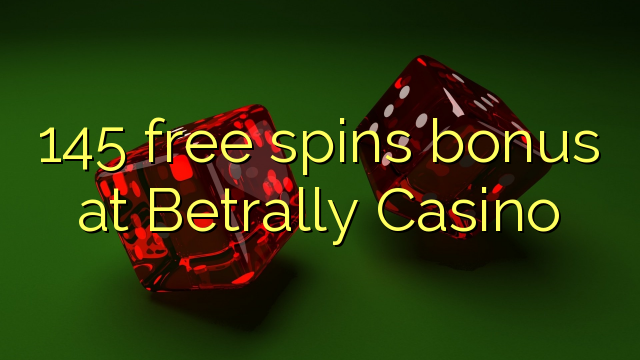 145 free spins bonus at Betrally Casino