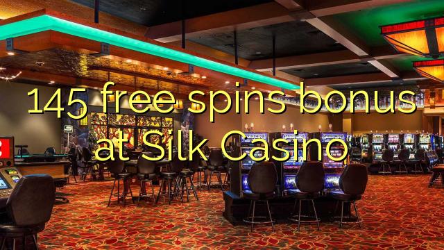 145 pulsuz Silk Casino bonus spins