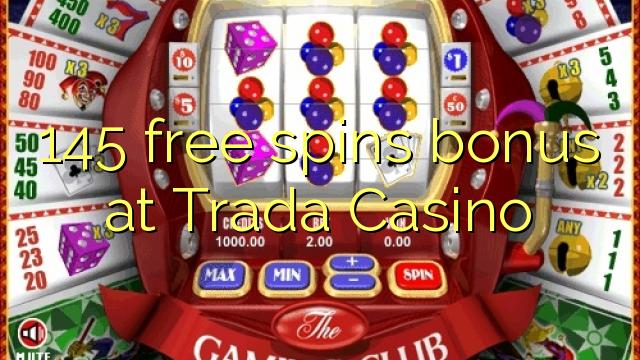 145 putaran percuma bonus di Trada Casino