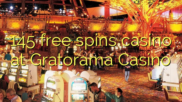145 free spins casino at Gratorama Casino