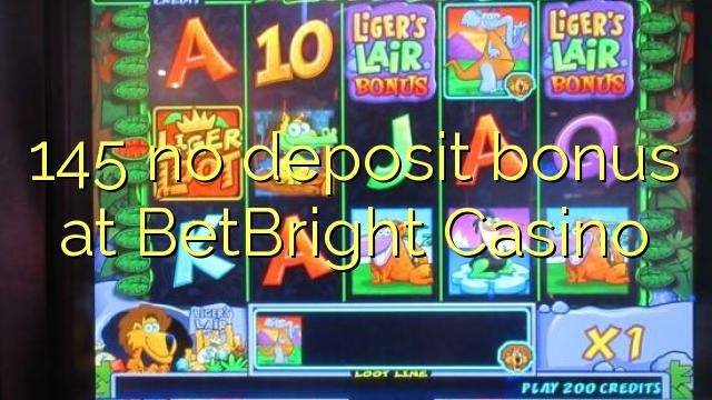 145 niciun bonus de depunere la BetBright Casino